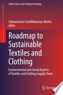 Roadmap To Sustainable Textiles And Clothing