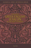 A Reader s Greek English Lexicon of the New Testament   And  A Beginner s Guide for the Translation of New Testament Greek