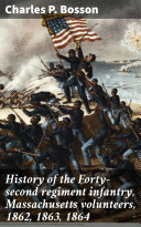 History of the Forty-second regiment infantry, Massachusetts volunteers, 1862, 1863, 1864 [Pdf/ePub] eBook