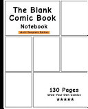 The Blank Comic Book Notebook  Multi Template Edition