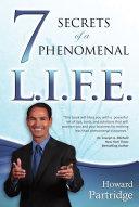 7 Secrets of a Phenomenal L I F E