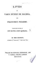 """Lives of V. Nunez de Balboa and Pizarro. From the Spanish [of the """"Vidas de Españoles Célebres""""] by Mrs. Hodson"""