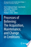 Processes Of Believing The Acquisition Maintenance And Change In Creditions