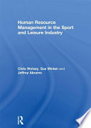 Human Resource Management in the Sport and Leisure Industry Book