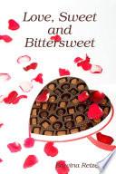 Love, Sweet and Bittersweet