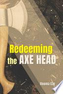 Redeeming The Axe Head