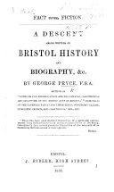 Fact versus Fiction. A descent among writers on Bristol history and biography, etc