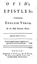 Ovid's Epistles: Translated Into English Verse, by the Most Eminent Hands ..