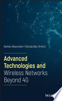 Advanced Technologies and Wireless Networks Beyond 4G