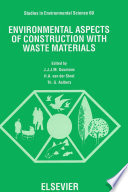 Environmental Aspects of Construction with Waste Materials Book