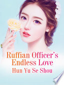 Ruffian Officer's Endless Love