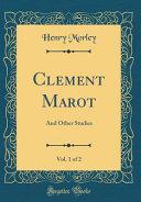 Clement Marot  Vol  1 of 2
