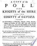 A copy of the poll for knights of the shire for the county of Oxford  taken at Oxford on     the 17th  18th  19th  20th  22nd and 23rd of April 1754  etc Book