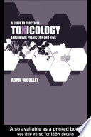 A Guide To Practical Toxicology