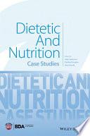 """Dietetic and Nutrition: Case Studies"" by Judy Lawrence, Pauline Douglas, Joan Gandy"