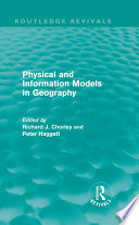 Physical and Information Models in Geography  Routledge Revivals