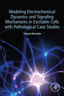 Modeling Electrochemical Dynamics and Signaling Mechanisms in Excitable Cells with Pathological Case Studies