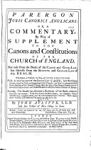 Parergon Juris Canonici Anglicani  Or  A Commentary  by Way of Supplement to the Canons and Constitutions of the Church of England