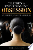 Celebrity and Entertainment Obsession