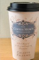 The Coffee Mom s Devotional