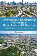 Housing and Commuting  The Theory of Urban Residential Structure