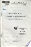 Report on the Activity of the Committee on Financial Services for the ... Congress
