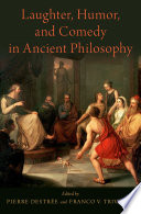 Laughter, Humor, and Comedy in Ancient Philosophy