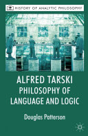 Alfred Tarski  Philosophy of Language and Logic