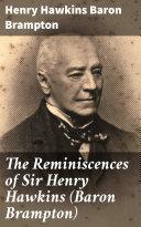 The Reminiscences of Sir Henry Hawkins  Baron Brampton