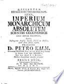 Dissertatio oeconomico-politica, imperium monarchicum absolutum scientiis oeconomicis minus amicum demonstrans, quam ... præside Dn. Petro Kalm ... submittit Ericus Höök, etc