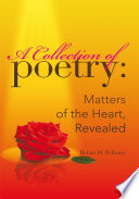 A Collection of Poetry  Matters of the Heart  Revealed Book
