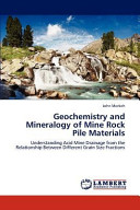 Geochemistry and Mineralogy of Mine Rock Pile Materials