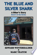The Blue And Silver Shark: A Biker's Story  : (Book 5 in the Series)
