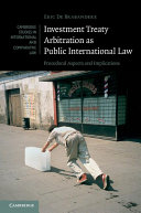 Investment Treaty Arbitration as Public International Law - Seite 231