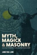 Myth  Magick  and Masonry