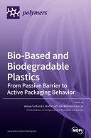 Bio Based and Biodegradable Plastics