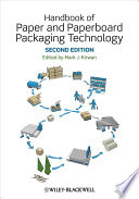 """Handbook of Paper and Paperboard Packaging Technology"" by Mark J. Kirwan"