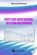 Fuzzy Logic based Material Selection And Synthesis