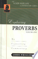 Exploring Proverbs  : An Expository Commentary , Volume 1