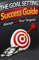 The Goal Setting Success Guide Pdf/ePub eBook