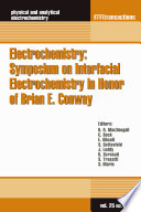Electrochemistry: Symposium on Interfacial Electrochemistry in Honor of Brian E. Conway