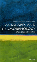 Landscapes and Geomorphology: A Very Short Introduction