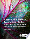 Applied Plant Science Experimental Design and Statistical Analysis Using SAS   OnDemand for Academics Book