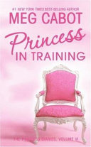 The Princess Diaries, Volume VI: Princess in Training