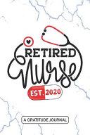 Retired Nurse 2020   A Gratitude Journal