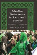 Muslim Reformers In Iran And Turkey Book PDF
