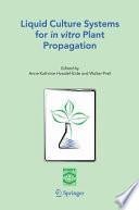 Liquid Culture Systems for in vitro Plant Propagation