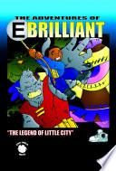 E Brilliant and the Legend of Little City