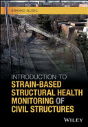Introduction To Strain Based Structural Health Monitoring Of Civil Structures Book PDF