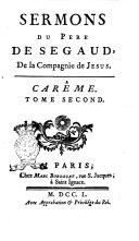 Sermons du Pere de Segaud, de la Compagnie de Jesus.